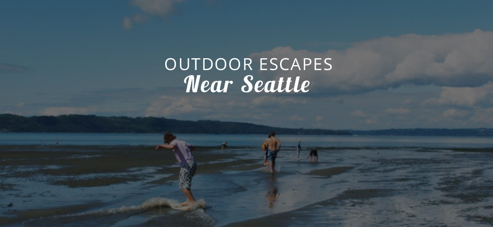 Outdoor escapes near Seattle