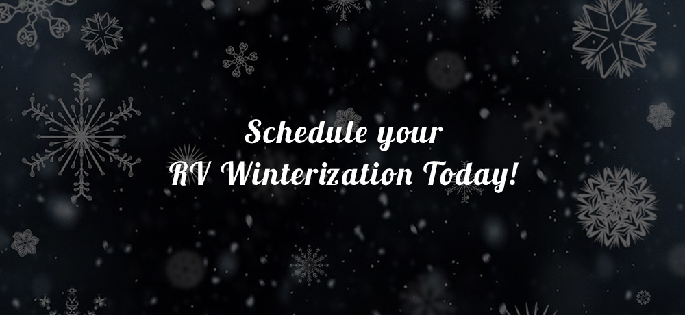 Schedule your RV winterization today!