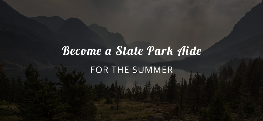 Be a Seasonal State Park Aide this Summer