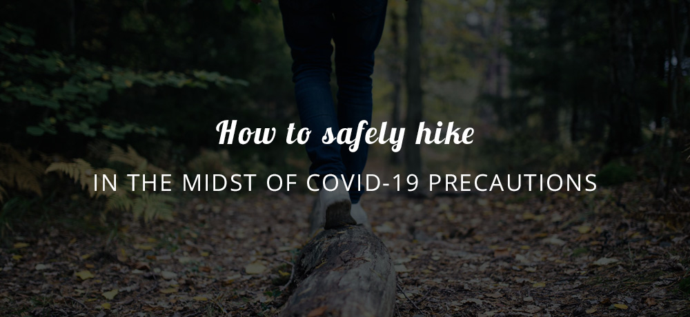 How to safely hike with COVID-19 Precautions