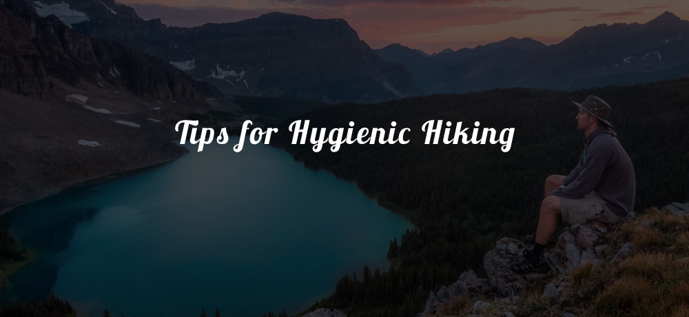 Tips for Hygienic Hiking