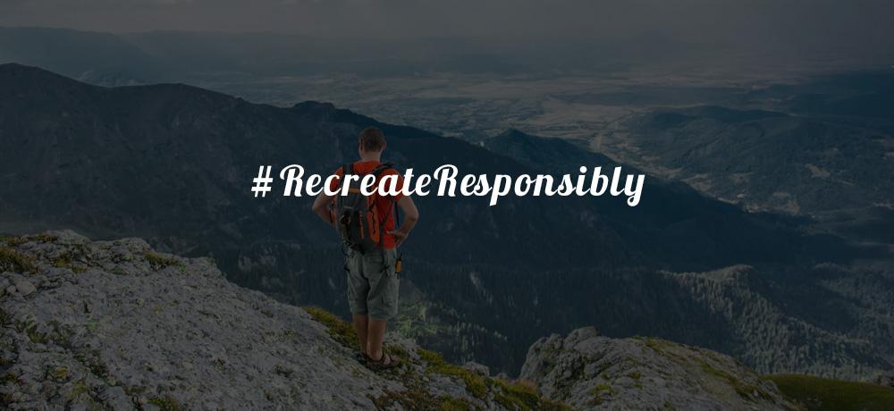 #RecreateResponsible