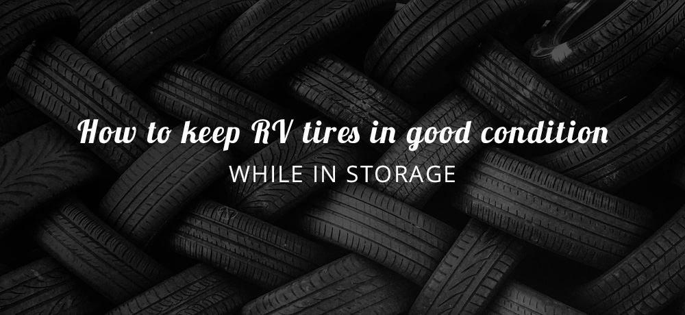 How to keep RV tires in good condition while in storage