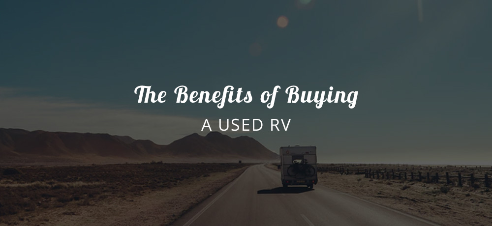 The Benefits of Buying a Used RV