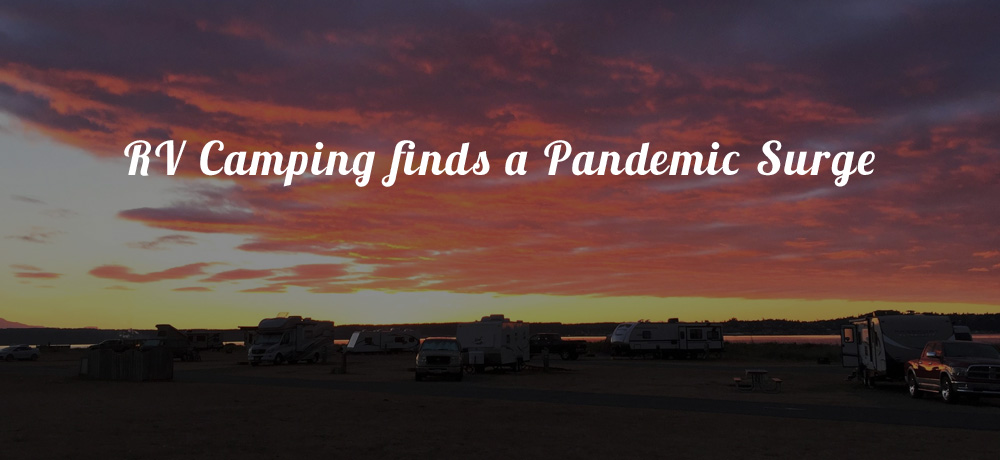 RV Camping finds a Pandemic Surge