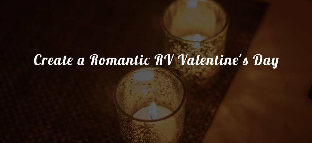 Create a Romantic RV Valentine's Day