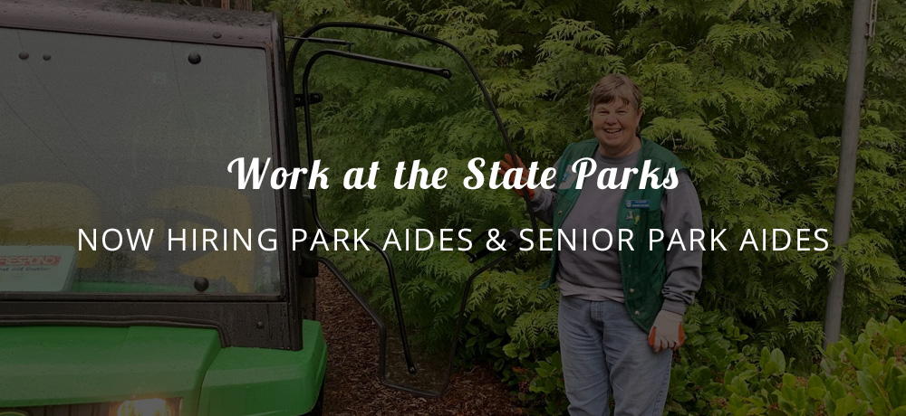 Work at the State Parks - Now Hiring Park Aides & Senior Park Aides