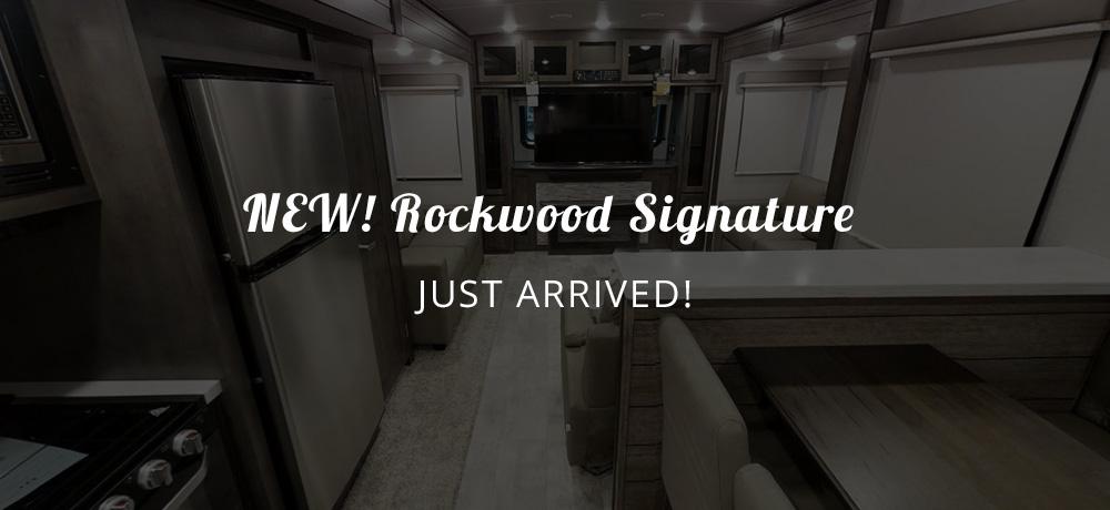 New Rockwood Signature Just Arrived!