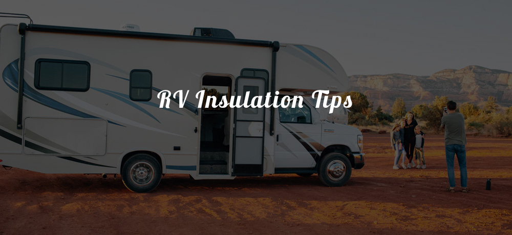 RV Insulation Tips