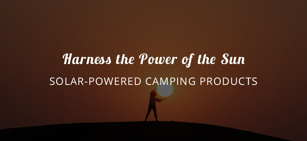 Solar-Powered Camping Products